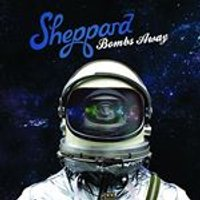 Sheppard - Bombs Away! (Music CD)
