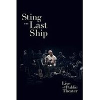 Sting - The Last Ship Live At The Public Theatre [DVD]
