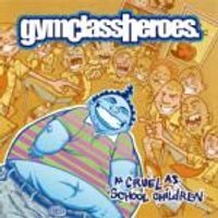 Gym Class Heroes - As Cruel As School Children (Music CD)