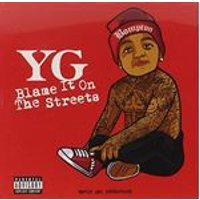 Yg - Blame It On The Streets (Music CD)