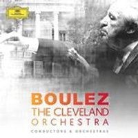 The Cleveland Orchestra - Pierre Boulez & The Cleveland Orchestra (Music CD