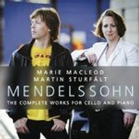 Mendelssohn: The Complete Works for Cello and Piano (Music CD)
