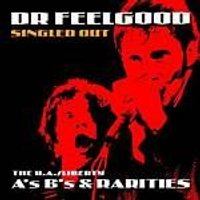 Dr. Feelgood - Singled Out - The UA/Liberty As Bs And Rarities (Music CD)