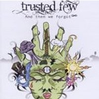 Trusted Few - And Then We Forgot (Music CD)