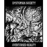 Dystopian Society - Overturned Reality (Music CD)