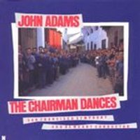 John Adams - Chairman Dances, The