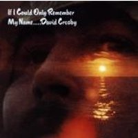 David Crosby - If I Could Only Remember My Name (Music CD)
