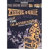 Pistol Grip - Live At The Glasshouse