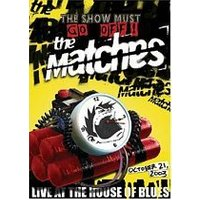 Matches, The - Live At The House Of Blues