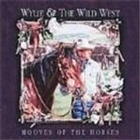 Wylie & The Wild West Show - Hooves Of The Horses