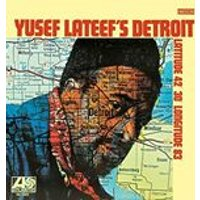 Yusef Lateef - Yusef Lateefs Detroit: Latitude 42-30 - Longitude 83 (Music CD)