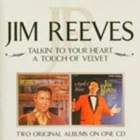 Jim Reeves - Talkin To Your Heart/A Touch Of Velvet