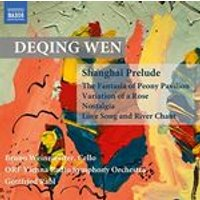 Deqing Wen: Shanghai Prelude; The Fantasia of Peony Pavilion; Fariation of a Rose; Nostalgia; Love S (Music CD)