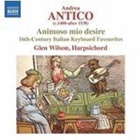 Andrea Antico: Animoso mio desire (Music CD)