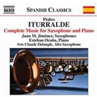 Pedro: Iturralde: Complete Music for Saxophone and Piano (Music CD)