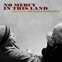 Ben Harper & Charlie Musselwhite - No Mercy In This Land (Music CD)
