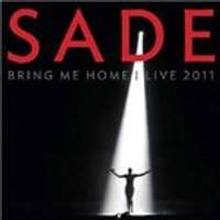 Sade - Bring Me Home (Live 2011 [Video]/Live Recording/+DVD)