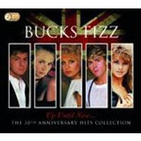 Bucks Fizz - Up Until Now (The 30th Anniversary Collection) (Music CD)