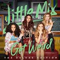 Little Mix - Get Weird (Deluxe Edition) (Music CD)