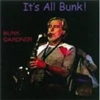 Bunk Gardner - Its All Bunk!