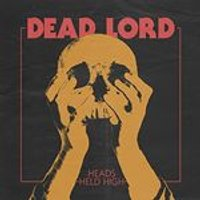 Dead Lord - Heads Held High [VINYL]