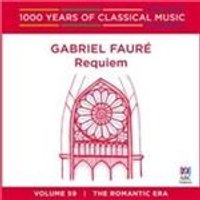 1000 Years of Classical Music, Vol. 59: The Romantic Era - Gabriel Faur: Requiem (Music CD)