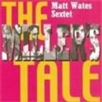 Matt Wates - Millers Tale, The