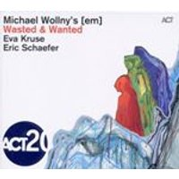 Michael Wollny - Wasted & Wanted (Music CD)