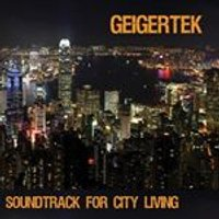 Geigertek - Soundtrack for City Living (Music CD)