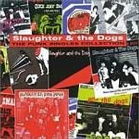 Slaughter & The Dogs - Slaughter And The Dogs - Punk Singles Collection (Music CD)