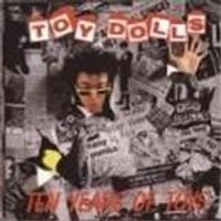 Toy Dolls - Ten Years Of Toys (Music Cd)