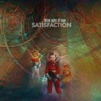 Satisfaction - Three Ages of Man (Music CD)