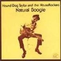 Hound Dog Taylor/Houserockers - Natural Boogie