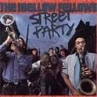 Mellow Fellows - Street Party
