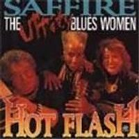 Saffire-The Uppity Blues Women - Hot Flash