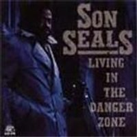 Son Seals - Living In The Danger Zone