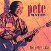 Texas Pete Mayes - For Petes Sake