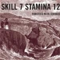Skill 7 Stamina 12 - Robots With Strings