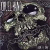 Cruel Hand - Lock And Key (Music CD)