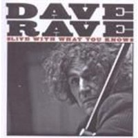 Dave Rave - Live With What You Know (Music CD)