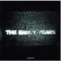 EARLY YEARS - Early Years, The