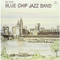 Bob Adams - Blue Chip Jazz Band