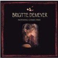 Brigitte DeMeyer - Nothing Comes Free (Music CD)
