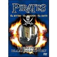 Pirates - The Myths - The Legends - The Facts