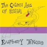 Golden Age Of Steam - Raspberry Tongue (Music CD)
