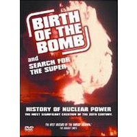 Birth Of The Bomb / Search For The Super