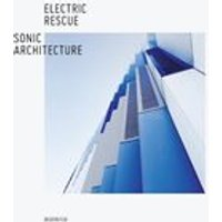 Electric Rescue - Sonic Architecture (Music CD)