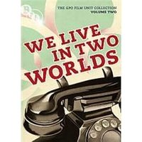 General Post Office Film Unit Collection Vol.2 - We Live In Two Worlds