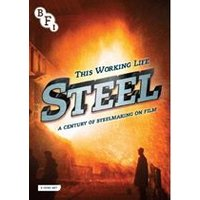 Steel - A Century Of Steelmaking On Film