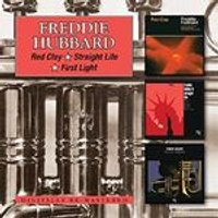 Freddie Hubbard - Red Clay/Straight Life/First Light (Music CD)